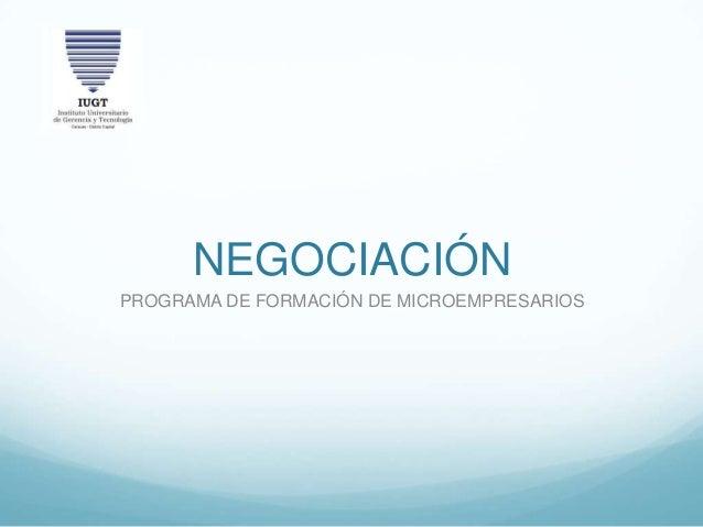 NEGOCIACIÓN PROGRAMA DE FORMACIÓN DE MICROEMPRESARIOS