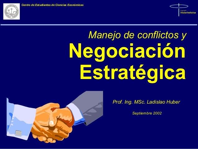 Centro de Estudiantes de Ciencias Económicas Copyright  Visionholistica  Manejo de conflictos y  Negociación Estratégica P...