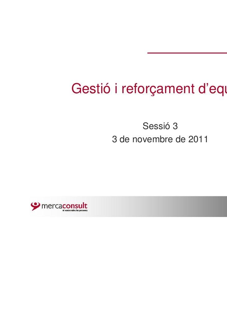 Gestió i reforçament d'equips             Sessió 3      3 de novembre de 2011
