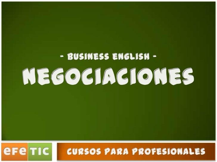 - business english - <br />negociaciones<br />cursos para profesionales<br />