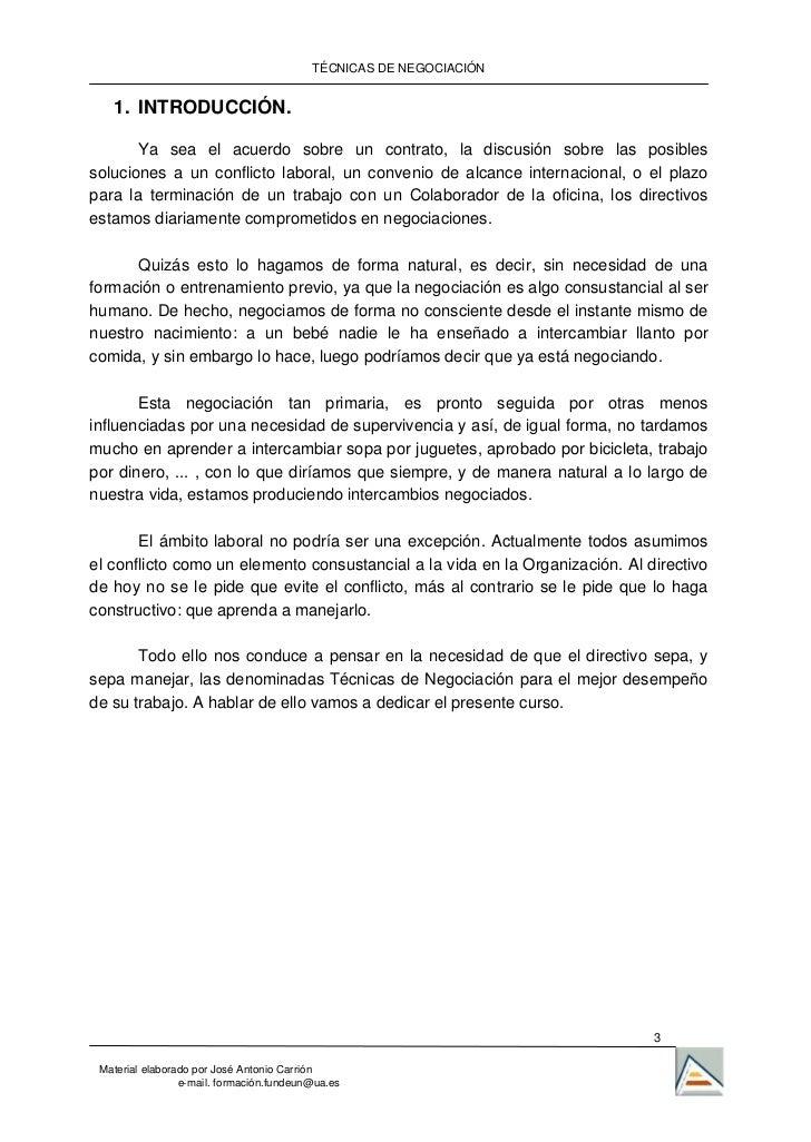 TÉCNICAS DE NEGOCIACIÓN   1. INTRODUCCIÓN.       Ya sea el acuerdo sobre un contrato, la discusión sobre las posiblessoluc...