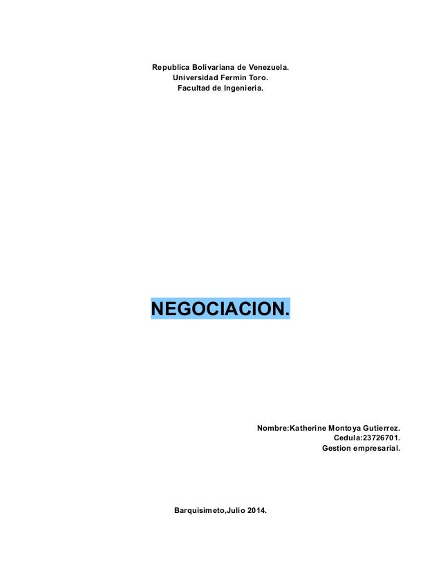 Republica Bolivariana de Venezuela. Universidad Fermin Toro. Facultad de Ingenieria. NEGOCIACION. Nombre:Katherine Montoya...