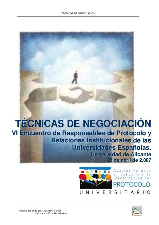 TÉCNICAS DE NEGOCIACIÓN  TÉCNICAS DE NEGOCIACIÓN  VI Encuentro de Responsables de Protocolo y  Relaciones Institucionales ...