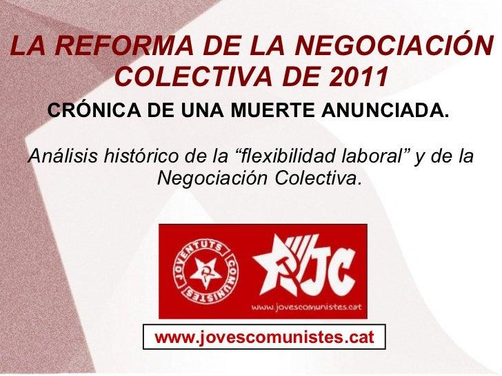 """LA REFORMA DE LA NEGOCIACIÓN COLECTIVA DE 2011 CRÓNICA DE UNA MUERTE ANUNCIADA.  Análisis histórico de la """"flexibilidad la..."""