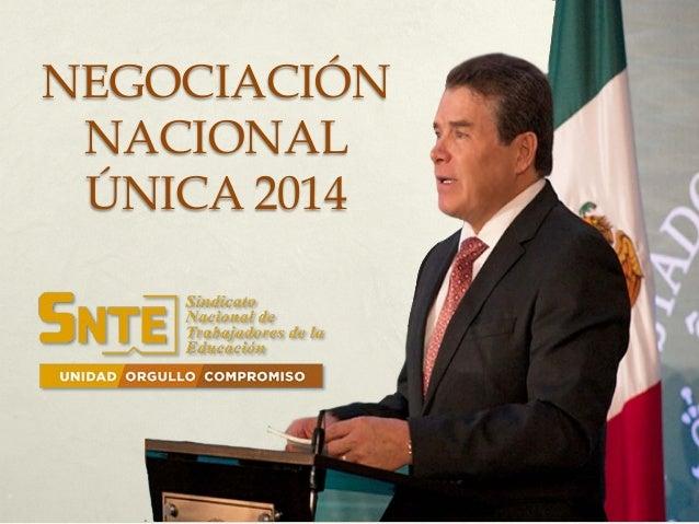 NEGOCIACIÓN NACIONAL ÚNICA 2014
