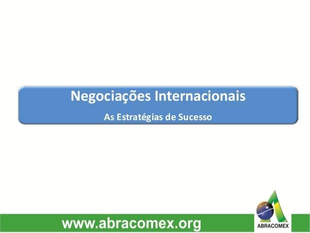 Negociações Internacionais  As Estratégias de Sucesso