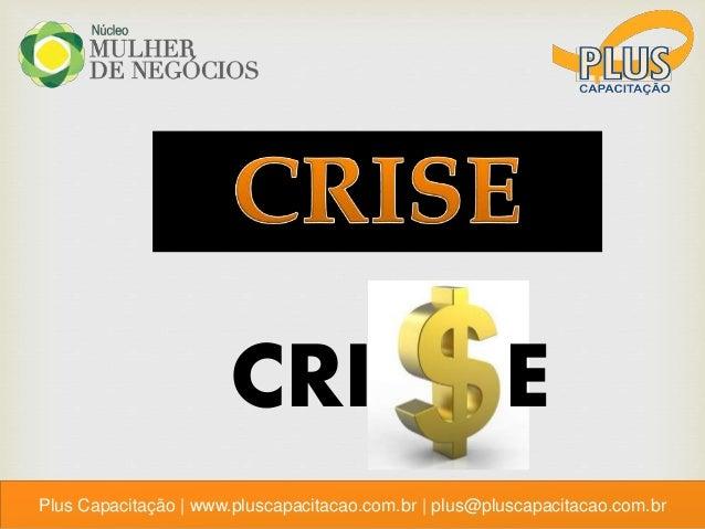 Plus Capacitação | www.pluscapacitacao.com.br | plus@pluscapacitacao.com.br CRI E