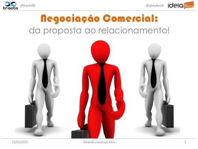 @tractoBR                                   @ideiademkt                 Negociação Comercial:             da proposta ao r...