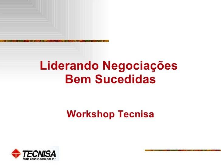 Liderando Negociações  Bem Sucedidas Workshop Tecnisa