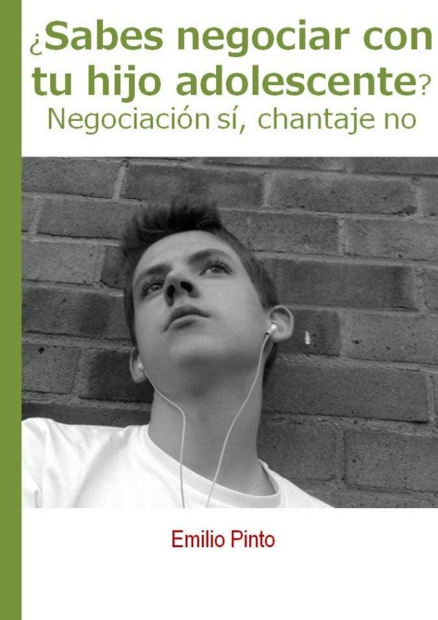 ¿Sabes negociar con tu hijo adolescente? Emilio Pinto (www.solohijos.com) Compartido por www.psicopedia.org 1 / 12