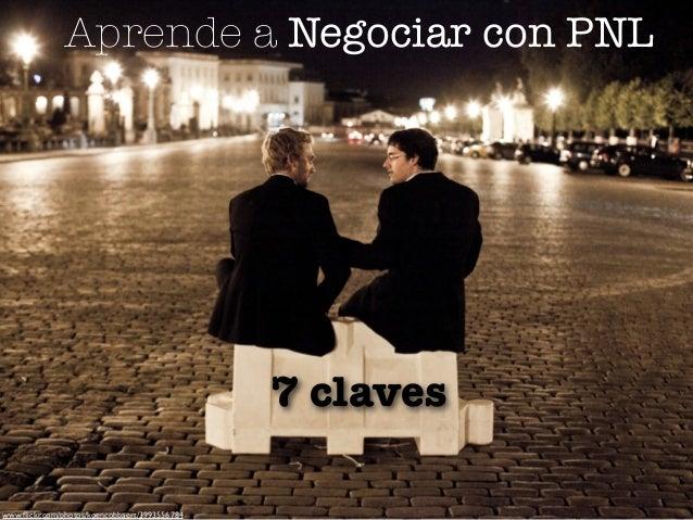 Aprende a Negociar con PNL 7 claves www.flickr.com/photos/koencobbaert/3993556784