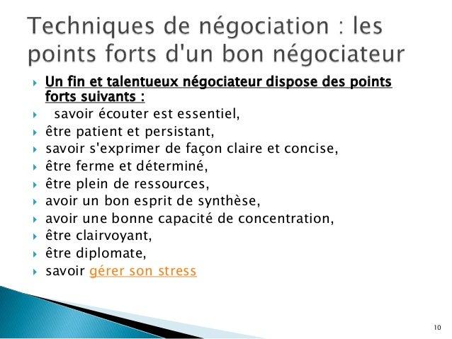              Un fin et talentueux négociateur dispose des points forts suivants : savoir écouter est essentiel,...