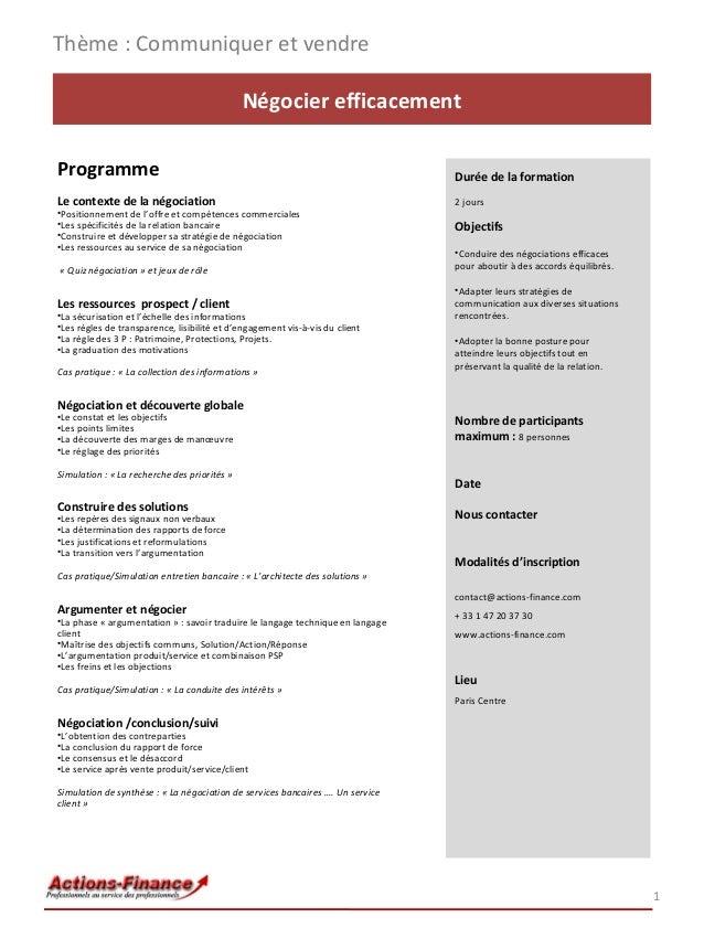 Négocier efficacement Programme Le contexte de la négociation •Positionnement de l'offre et compétences commerciales •Les ...