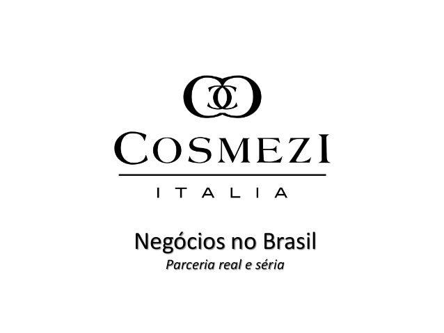 Negócios no Brasil Parceria real e séria
