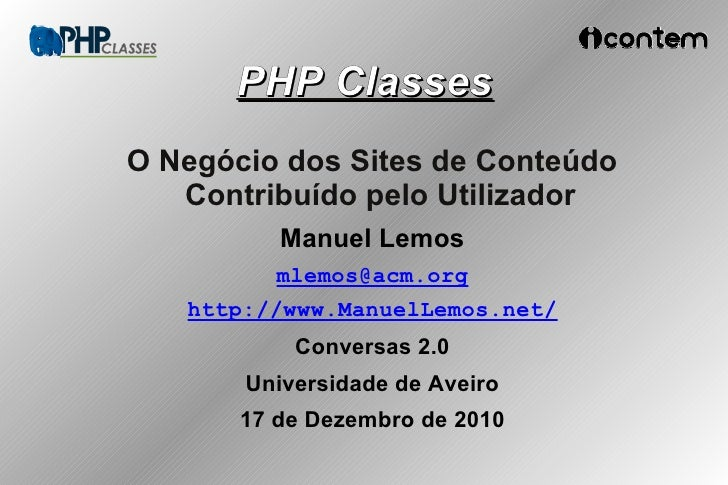 PHP ClassesO Negócio dos Sites de Conteúdo   Contribuído pelo Utilizador          Manuel Lemos          mlemos@acm.org   h...