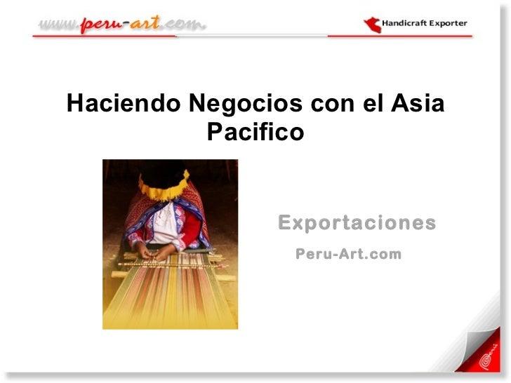 Haciendo Negocios con el Asia Pacifico   Exportaciones   Peru-Art.com
