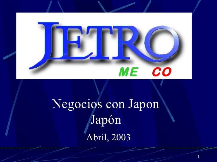 ME XI CO Negocios con Japon Japón Abril, 2003