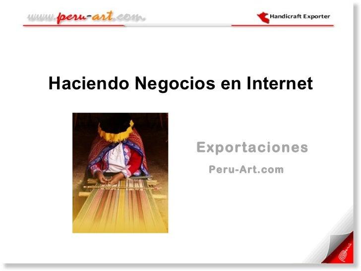 Haciendo Negocios en Internet   Exportaciones   Peru-Art.com