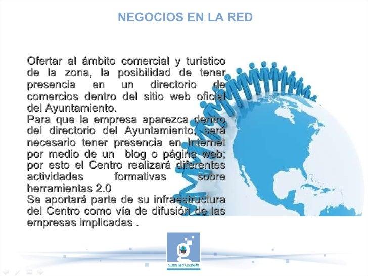 Ofertar al ámbito comercial y turístico de la zona, la posibilidad de tener presencia en un directorio de comercios dentro...