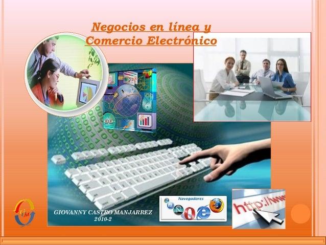 Negocios en línea y Comercio Electrónico GIOVANNY CASTRO MANJARREZ 2010-2