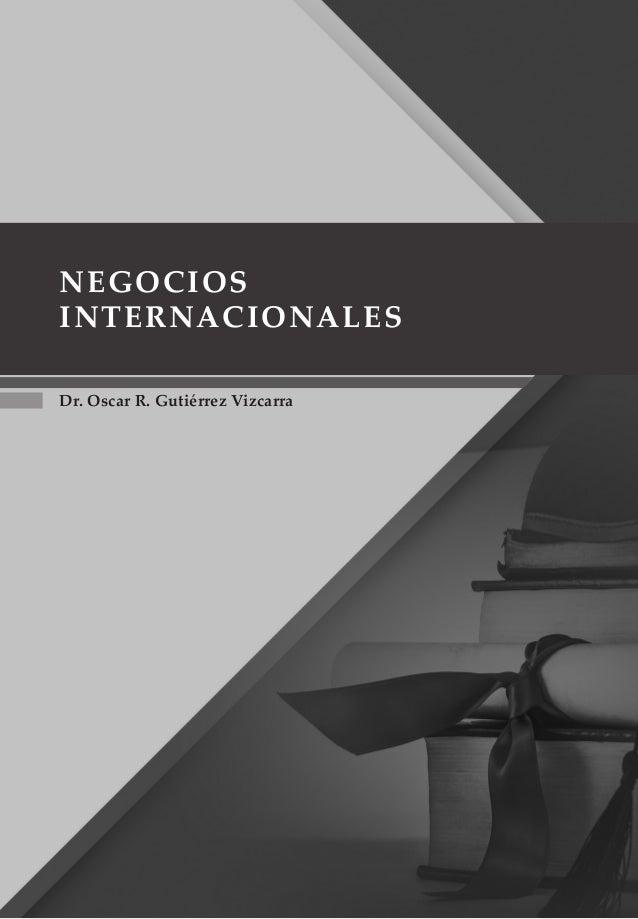 Dr. Oscar R. Gutiérrez Vizcarra Negocios Internacionales