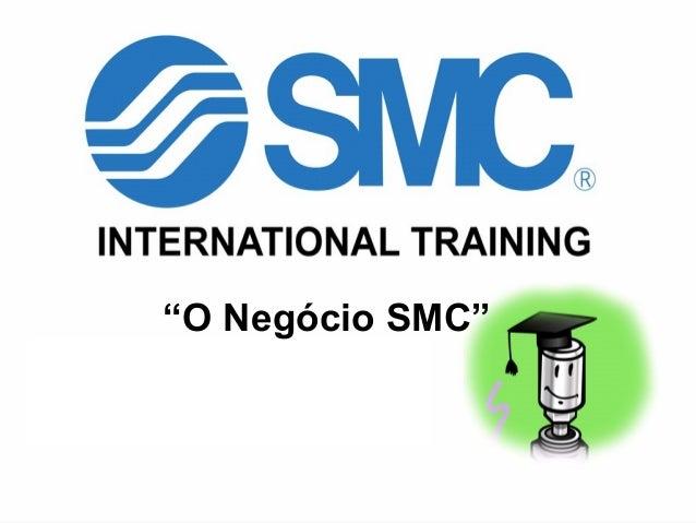 """Out/2007 """"O Negócio SMC"""""""