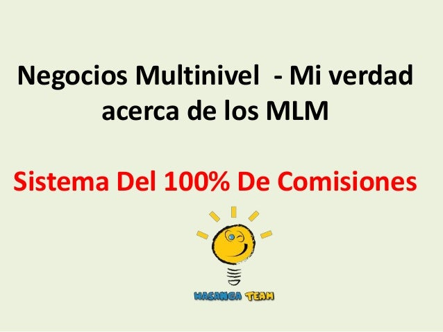 Negocios Multinivel - Mi verdad      acerca de los MLMSistema Del 100% De Comisiones