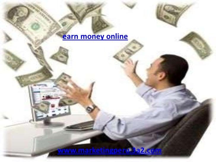 earn money onlinewww.marketingperu.3a2.com