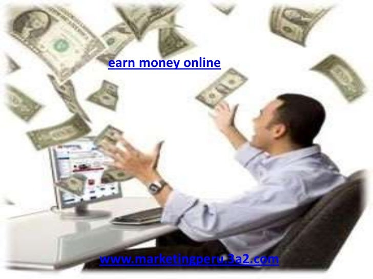 earn money onlinewww.marketingperu.3a2.com