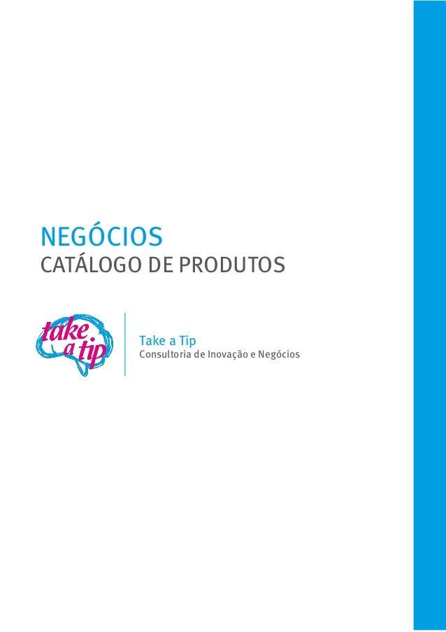 NEGÓCIOSCATÁLOGO DE PRODUTOSTake a TipConsultoria de Inovação e Negócios