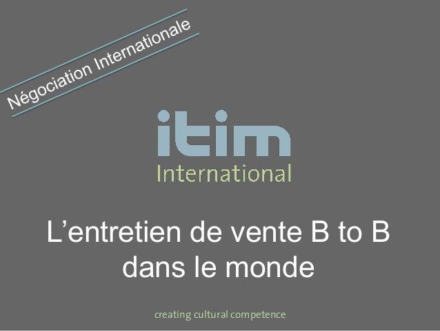 creating cultural competence L'entretien de vente B to B dans le monde