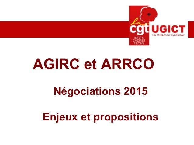 AGIRC et ARRCO Négociations 2015 Enjeux et propositions