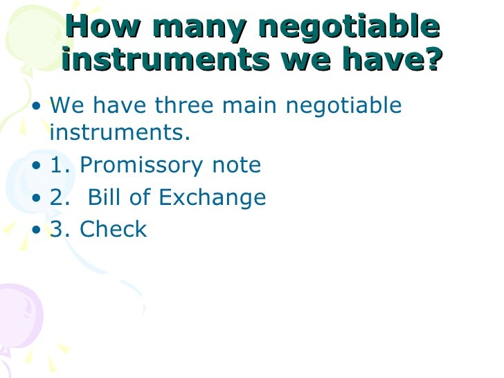 negotiable instruments law Negotiable instruments plays a major role in the trade world we can also see the use of negotiable instruments in the international trade.