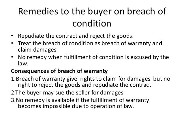 remedies of the buyer where the seller is in breach of contract essay Restitution has long been recognized as an optional remedy for breach  buyer  owes only a liquidated sum of money for that performance, the seller cannot  obtain  see i berlin, four essays on liberty 122 (1969) j  feinberg.