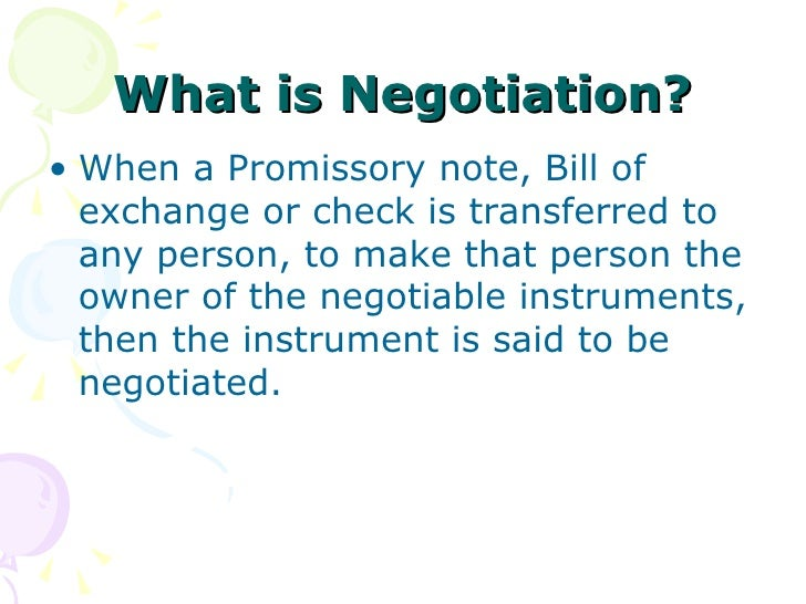explain the elements of a negotiable instrument To be negotiable an instrument must have the following elements : 1   promissory note is defined by section 4 of the negotiable instruments act a  promissory.