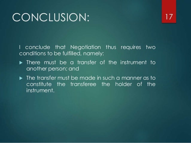 conclusion on negotiable instruments By rudrajyoti nath ray, senior associate a person is deemed to have committed an offence, within the meaning of section 138 of the negotiable instruments.