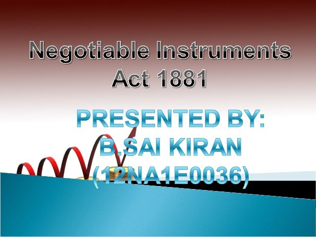 The term negotiable instruments means a written document which entitles a person to a sum of money. A negotiable instrum...