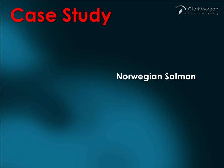 case studies norwegian salmon processing facility trondheim Norwegian salmon processing facility, trondheim norsal trondheim operates a salmon processing facility where fish are purchased from local sources along the north sea, processed at the facility, and sold to customers for distribution.