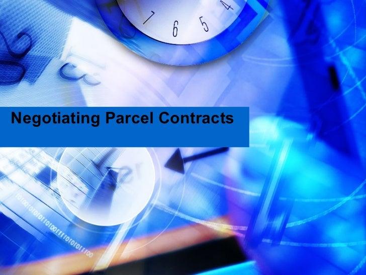 Negotiating Parcel Contracts