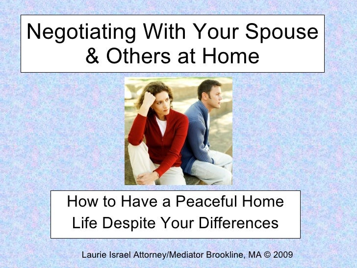Negotiating With Your Spouse & Others at Home How to Have a Peaceful Home Life Despite Your Differences Laurie Israel Atto...
