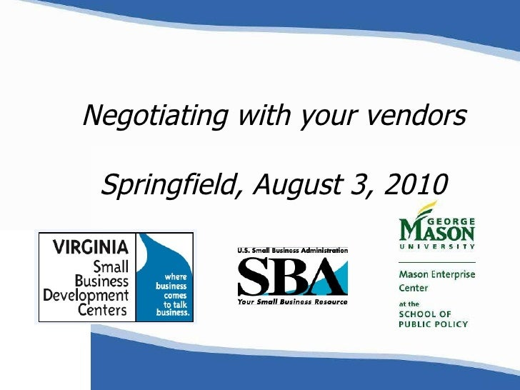 Negotiating with your vendors Springfield, August 3, 2010