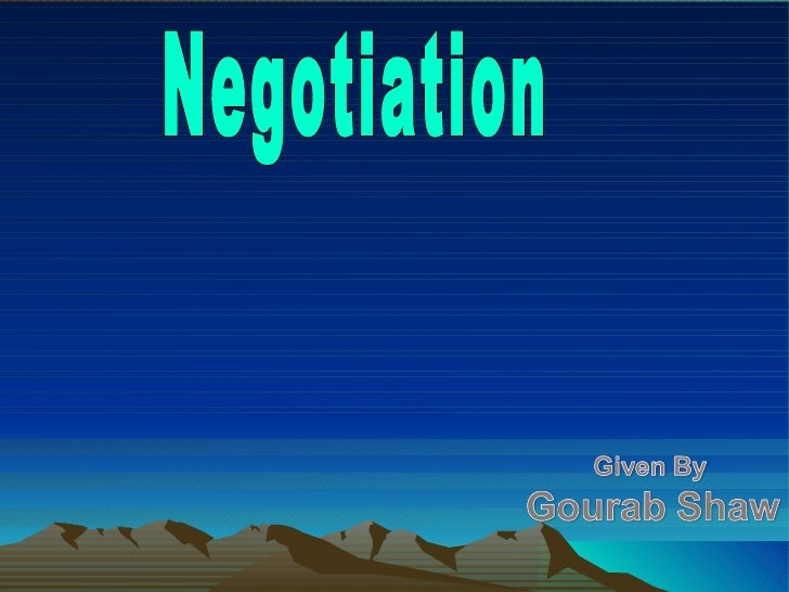 :DefinitionNegotiation is an art of creatingagreement on specific issuebetween two or parties withdiffering view.