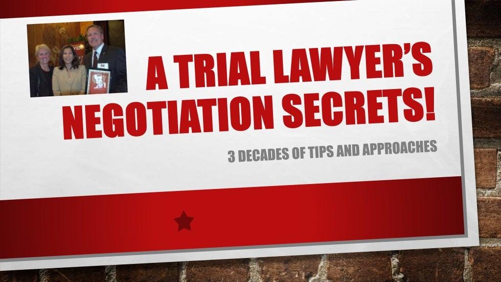 Negotiation- A Trial Lawyer's Negotiation Secrets!