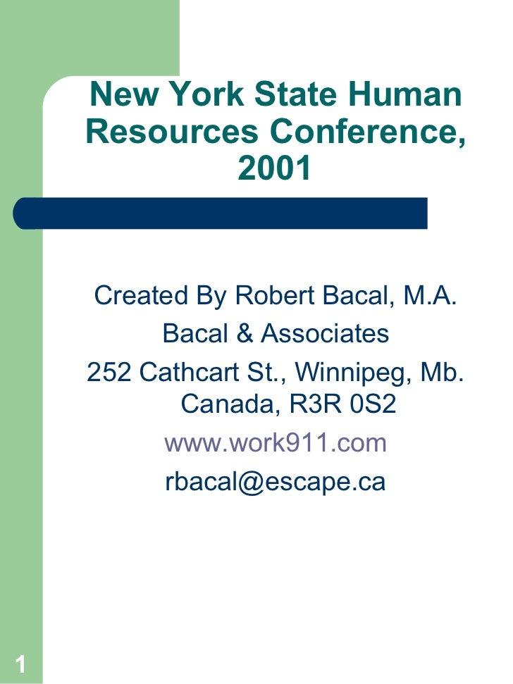 New York State Human Resources Conference, 2001 <ul><li>Created By Robert Bacal, M.A. </li></ul><ul><li>Bacal & Associates...