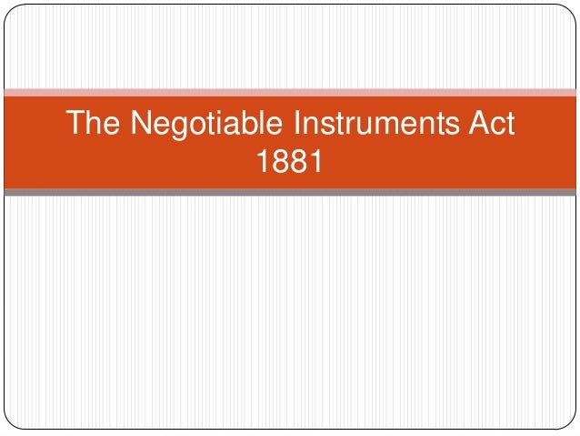 the negotiable instruments law act no Act an act to reform the law relating to dishonoured cheques and this act may be cited as the negotiable instruments and no prosecution under this act.