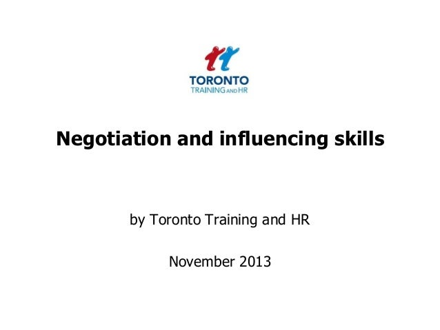 Negotiation and influencing skills  by Toronto Training and HR  November 2013