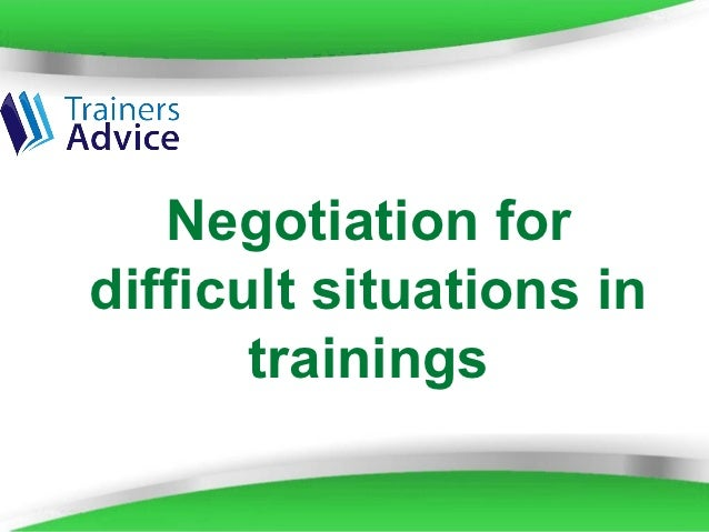 Negotiation fordifficult situations in       trainings       Powerpoint Templates   Page 1