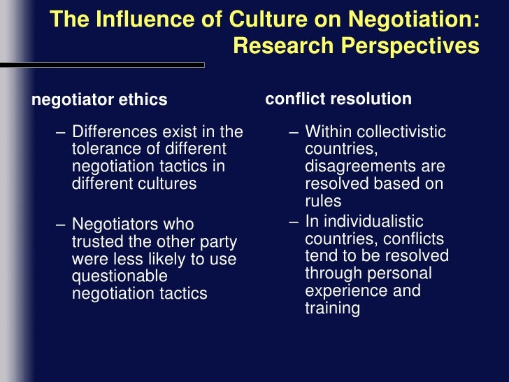 impact of culture on negotiation cultural studies essay Intercultural communication is a discipline that studies communication across  different cultures  the media may always want to influence what we think of  other cultures and also what we should think about our own selves  face  negotiation theory – members of collectivistic, high-context cultures have  concerns for.