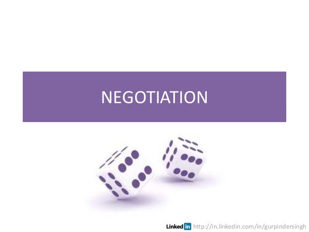 NEGOTIATION  http://in.linkedin.com/in/gurpindersingh