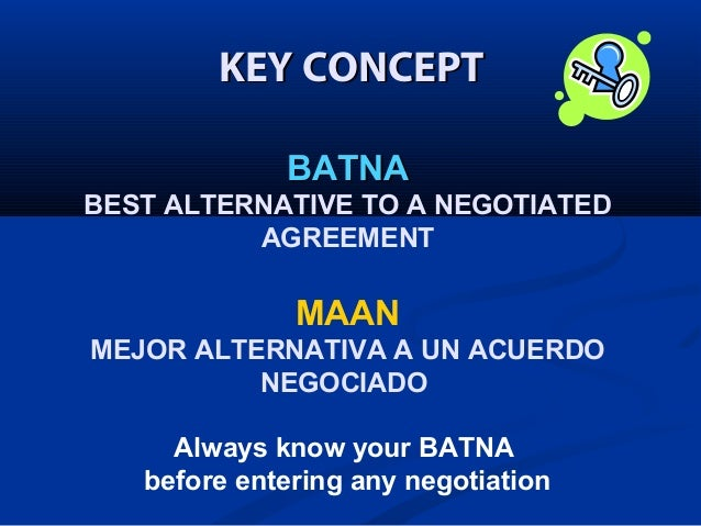 batna negotiation and subject matter Study 44 negotiations exam 1  bargaining ranges tend to be smaller when the subject matter is  generally not a good idea to disclose your batna.
